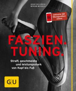 Faszien Tuning, Megatrend Faszien: Erstmals in kompakter Form, für eine junge digitalaffine Zielgruppe und mit Übungsvideos online. Oellerich und Wessels